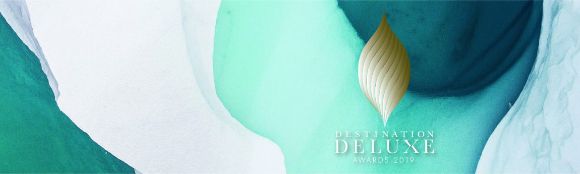 Destination Deluxe Awards 2019