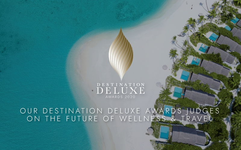 Destination Deluxe Awards Judges 2020 - Wellness and Travel